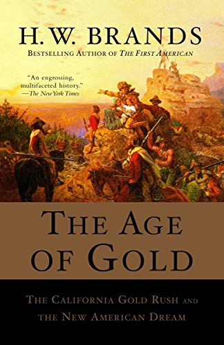 9780385720885: The Age of Gold,: The California Gold Rush and the New American Dream