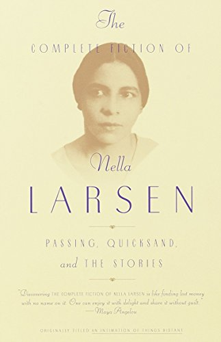 The Complete Fiction of Nella Larsen: Passing,: Larsen, Nella