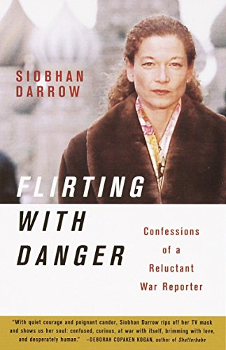 Flirting with Danger: Confessions of a Reluctant War Reporter: Darrow, Siobhan