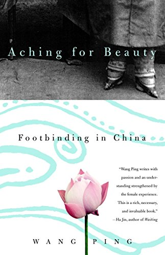 9780385721363: Aching for Beauty: Footbinding in China