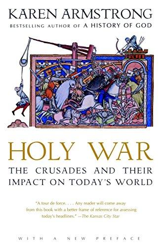 Holy War: The Crusades and Their Impact: Karen Armstrong