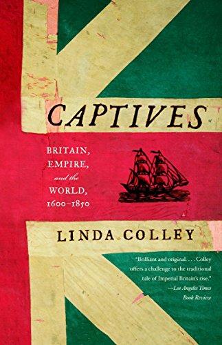 9780385721462: Captives: Britain, Empire, and the World, 1600-1850