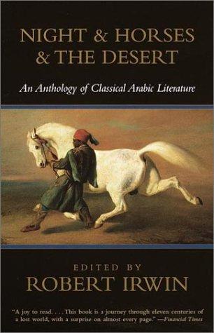 Night & Horses & The Desert: An: Irwin, Robert (editor)