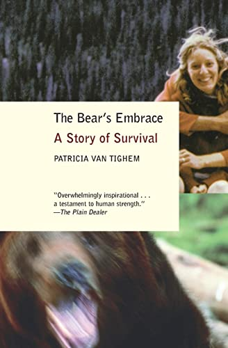 The Bear's Embrace: A Story of Survival: Van Tighem, Patricia