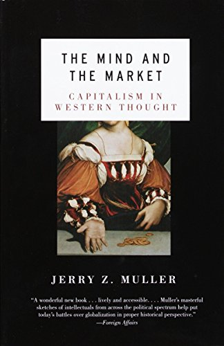 9780385721660: The Mind and the Market: Capitalism in Western Thought