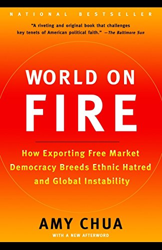 9780385721868: World on Fire: How Exporting Free Market Democracy Breeds Ethnic Hatred and Global Instability