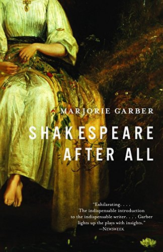 Shakespeare After All: Marjorie B Garber