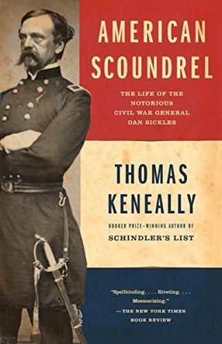9780385722254: American Scoundrel: The Life of the Notorious Civil War General Dan Sickles