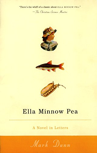 Ella Minnow Pea: A Novel in Letters: Dunn, Mark