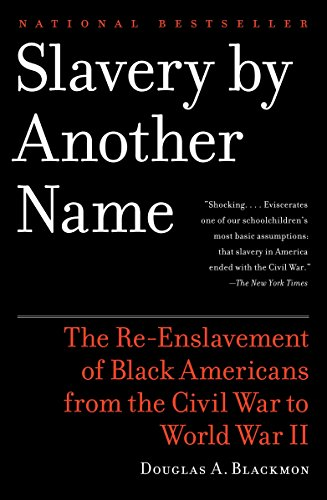 9780385722704: Slavery by Another Name: The Re-Enslavement of Black Americans from the Civil War to World War II