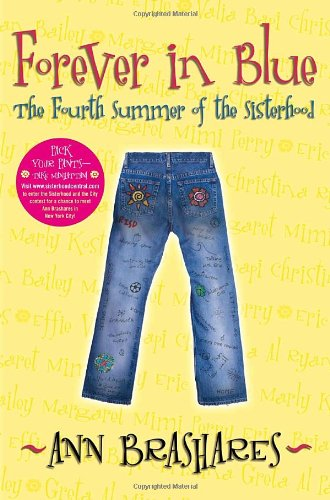 Forever in Blue: The Fourth Summer of the Sisterhood (Sisterhood of Traveling Pants, Book 4): ...