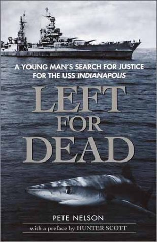 9780385729598: Left for Dead: A Young Man's Search for Justice for the USS Indianapolis