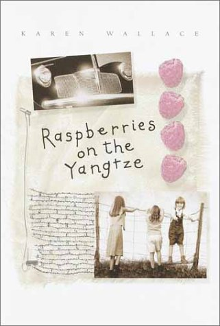 Raspberries on the Yangtze (9780385729635) by Karen Wallace