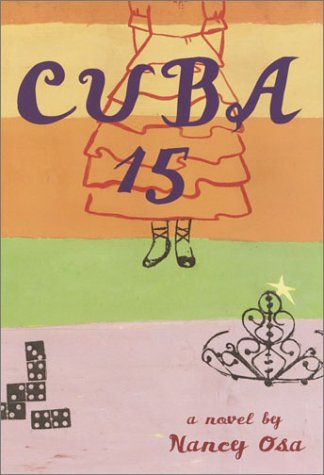 Cuba 15 (Pura Belpre Honor Book Narrative: Nancy Osa
