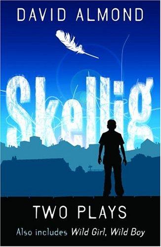 9780385730747: Two Plays: Skellig, Wild Girl, Wild Boy