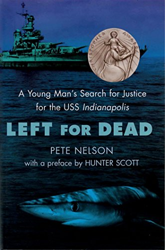 9780385730914: Left for Dead: A Young Man's Search for Justice for the USS Indianapolis