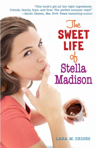 The Sweet Life of Stella Madison: Zeises, Lara M.
