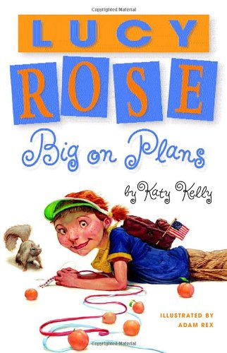 9780385732048: Lucy Rose: Big on Plans (Lucy Rose Books)