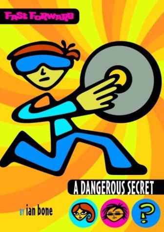 9780385732109: Fast Forward: A Dangerous Secret (Fast Forward (Delacorte Hardcover))