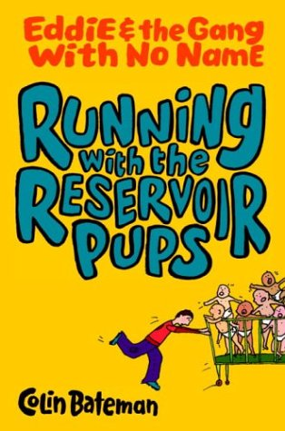 9780385732444: Running with the Reservoir Pups: Eddie and the Gang with No Name: Book One (Eddie & the Gang with No Name)