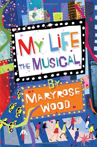 My Life: The Musical: Maryrose Wood