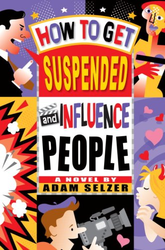 9780385733694: How to Get Suspended and Influence People