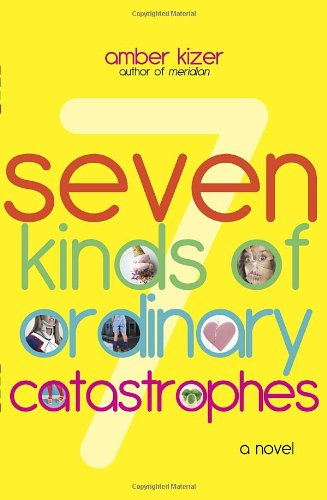 9780385734325: 7 Kinds of Ordinary Catastrophes