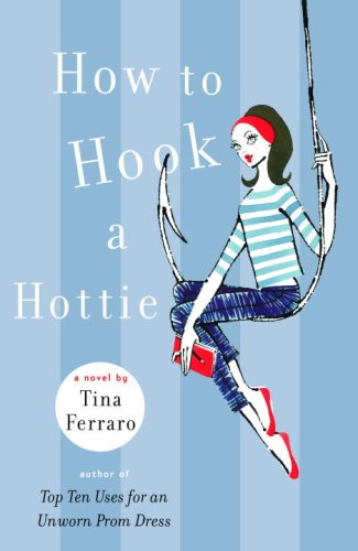 9780385734387: How to Hook a Hottie