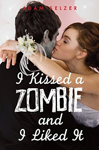 9780385735032: I Kissed a Zombie, and I Liked It