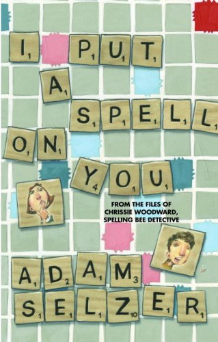 9780385735049: I Put a Spell on You: From the Files of Chrissie Woodward, Spelling Bee Detective