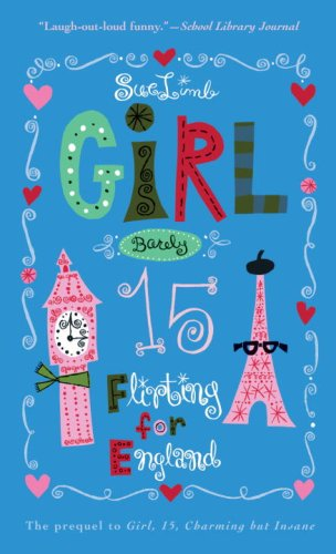 9780385735391: Girl, Barely 15: Flirting for England