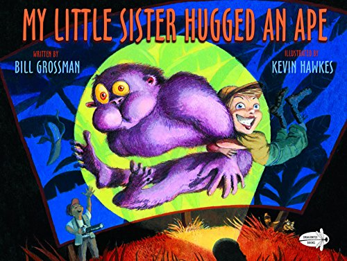 My Little Sister Hugged an Ape: Grossman, Bill
