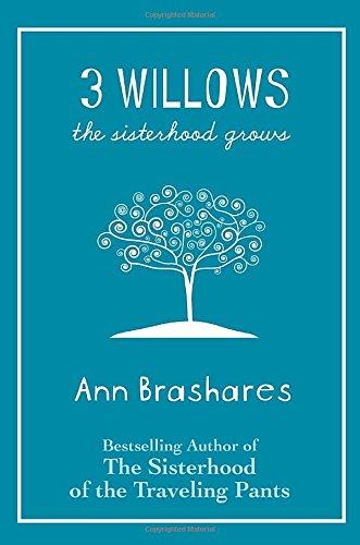 3 Willows: The Sisterhood Grows: Brashares, Ann