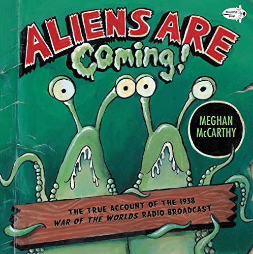 9780385736787: Aliens Are Coming!: The True Account of the 1938 War of the Worlds Radio Broadcast