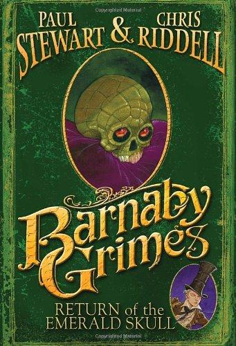 Barnaby Grimes: Return of the Emerald Skull: Stewart, Paul, Riddell,