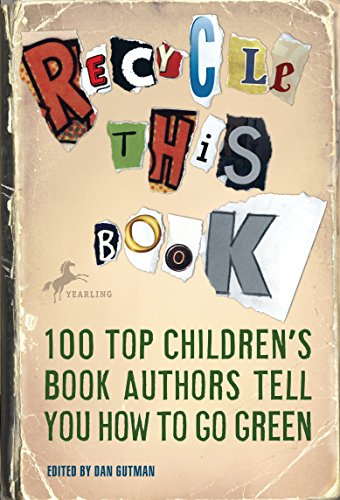 9780385737210: Recycle This Book: 100 Top Children's Book Authors Tell You How to Go Green
