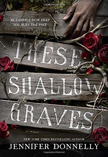 These Shallow Graves: Donnelly, Jennifer