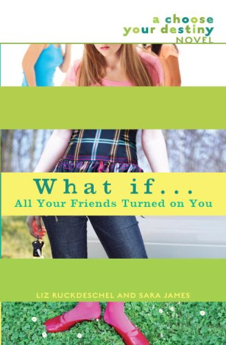 9780385738187: What If . . . All Your Friends Turned on You