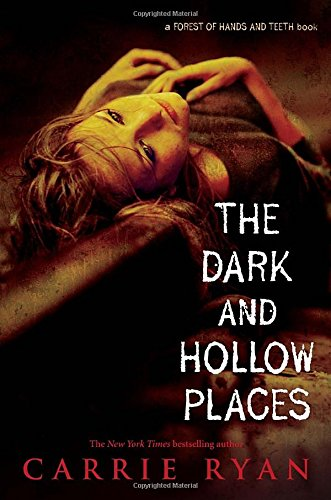The Dark and Hollow Places (Forest of: Carrie Ryan