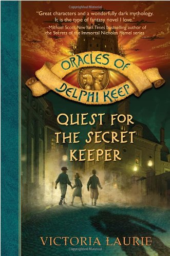 Quest for the Secret Keeper (Oracles of Delphi Keep) (0385738617) by Laurie, Victoria