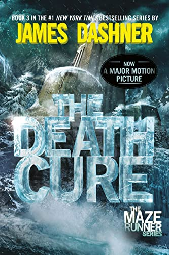 The Death Cure (Maze Runner, Book Three): Dashner, James