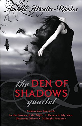 The Den of Shadows Quartet: Atwater-Rhodes, Amelia