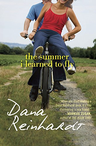 The Summer I Learned to Fly: Reinhardt, Dana