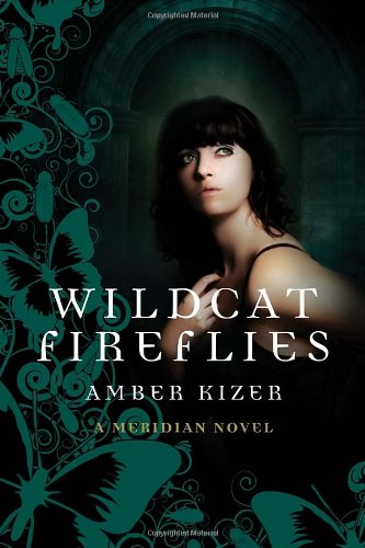 9780385739726: Wildcat Fireflies: A Meridian Novel