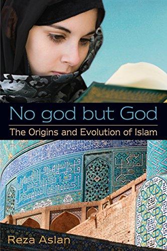 9780385739764: No god but God: The Origins and Evolution of Islam