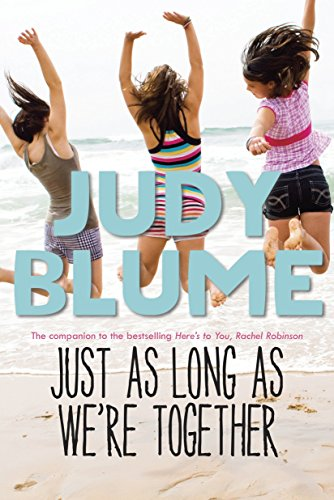 Just As Long As We're Together: Blume, Judy
