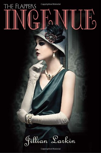 9780385740364: Ingenue (The Flappers)