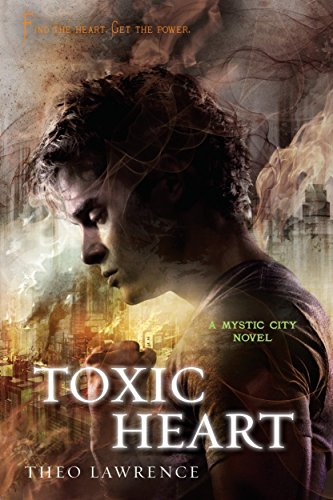 9780385741637: Toxic Heart: A Mystic City Novel (Mystic City Trilogy)