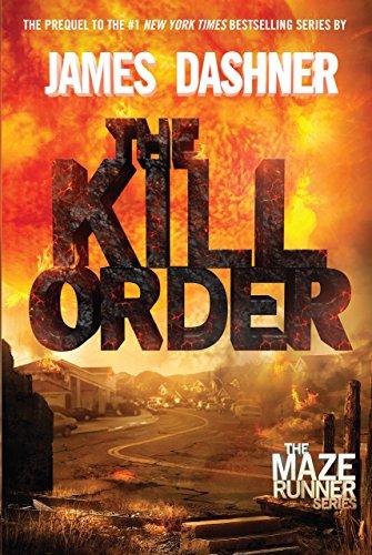 The Kill Order (Maze Runner Trilogy): Dashner, James