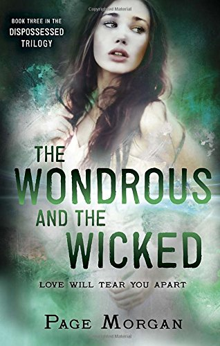 9780385743150: The Wondrous and the Wicked (The Dispossessed)